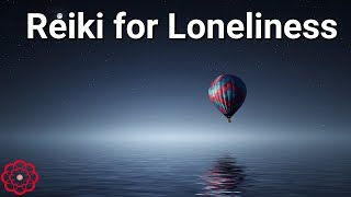 Reiki for Loneliness