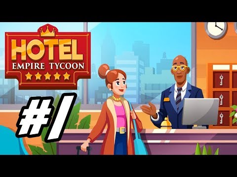 """Hotel Empire Tycoon - 1 - """"A Water Closet in Each Room"""""""