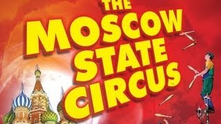 Behind The Scenes:  Moscow State Circus 2013