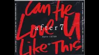 After 7 - Can He Love U Like This (Radio Edit) HQ