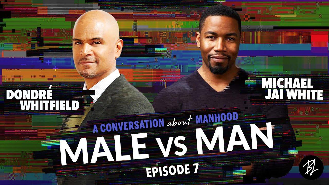 Male vs. Man | Michael Jai White on the Journey to Manhood