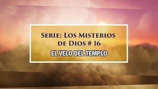 """""""El velo del Templo"""" # 16 de la serie Los misterios de Dios"""
