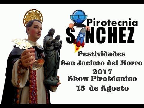 Pirotecnia Sanchez Festividades San Jacinto del Morro 2017 (15 de Agosto)
