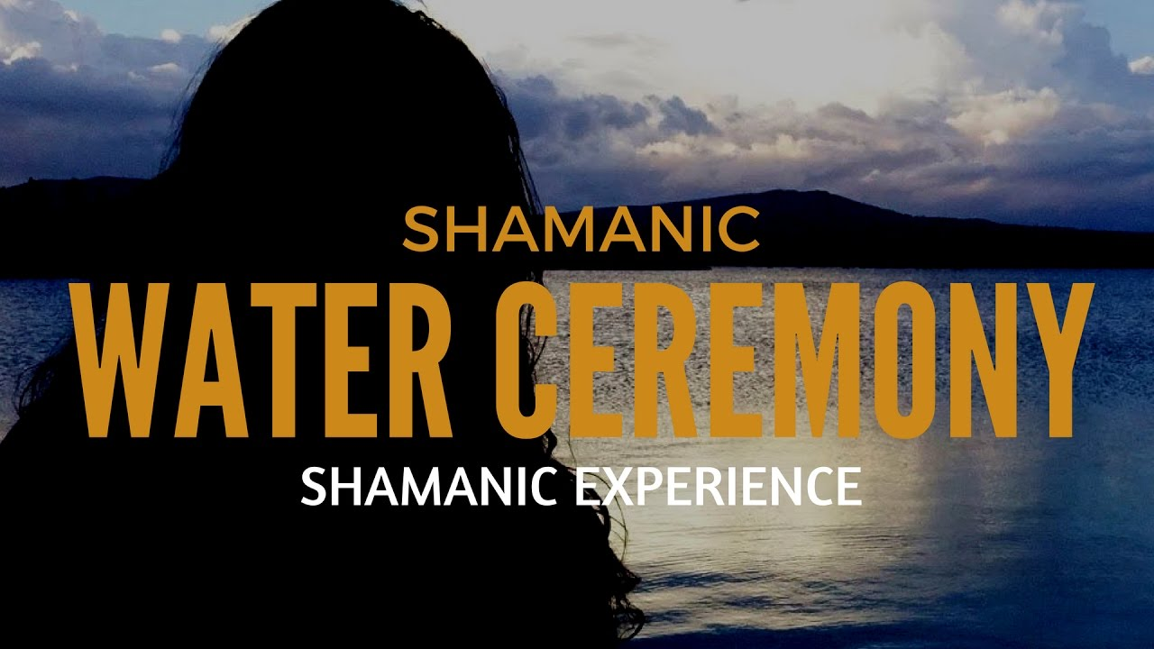 Shamanism. How to do a water honoring ceremony