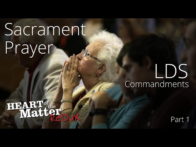 The LDS Commandments - Sacrament Prayer - Episode 6a