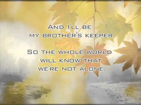 I Will Be My Brothers Keeper Youtube