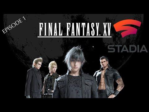 Google Stadia Final Fantasy XV Tutorial Gameplay Episode 1