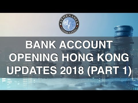 Open a Bank Account in Hong Kong 2018 update (part 1)