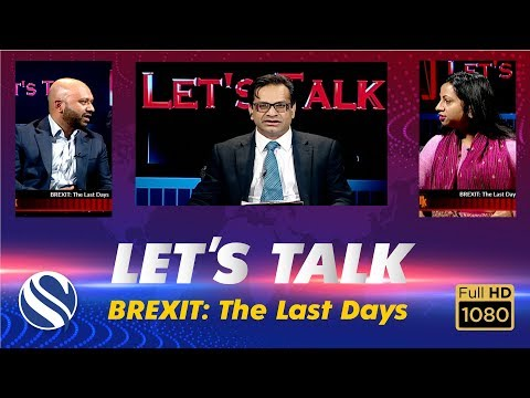 LET'S TALK || BREXIT: The Last Days || 21th January 2020 || Channel S Political Talk Show