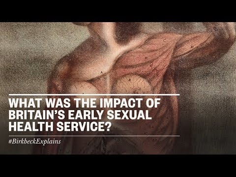 Birkbeck Explains: What was the impact of Britain's early sexual health service?