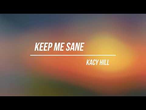 Keep Me Sane - Kacy Hill (LYRICS)