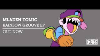 Mladen Tomic - Rainbow [100% Pure]