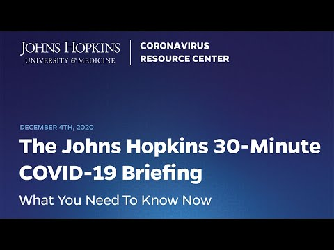 The Johns Hopkins 30-Minute COVID-19 Briefing: Dec. 4, 2020