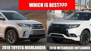 2018 TOYOTA HIGHLANDER VS 2018 MITSUBISHI OUTLANDER