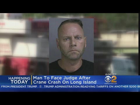 Man To Face Judge After Crane Crash On Long Island