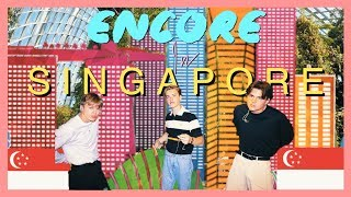 Encore In Singapore!!
