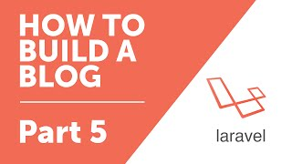 Part 5 - Passing Data to a View [How to Build a Blog with Laravel 5 Series]