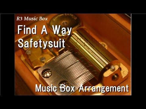 Find A Way/Safetysuit [Music Box]