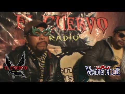 Vagon Blue La entrevista Parte 8 En El Cuervo Radio