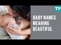 8 baby names meaning beautiful