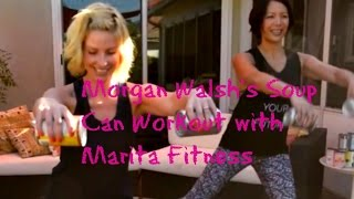 Morgan Walsh's Soup Can Workout with Marita Fitness