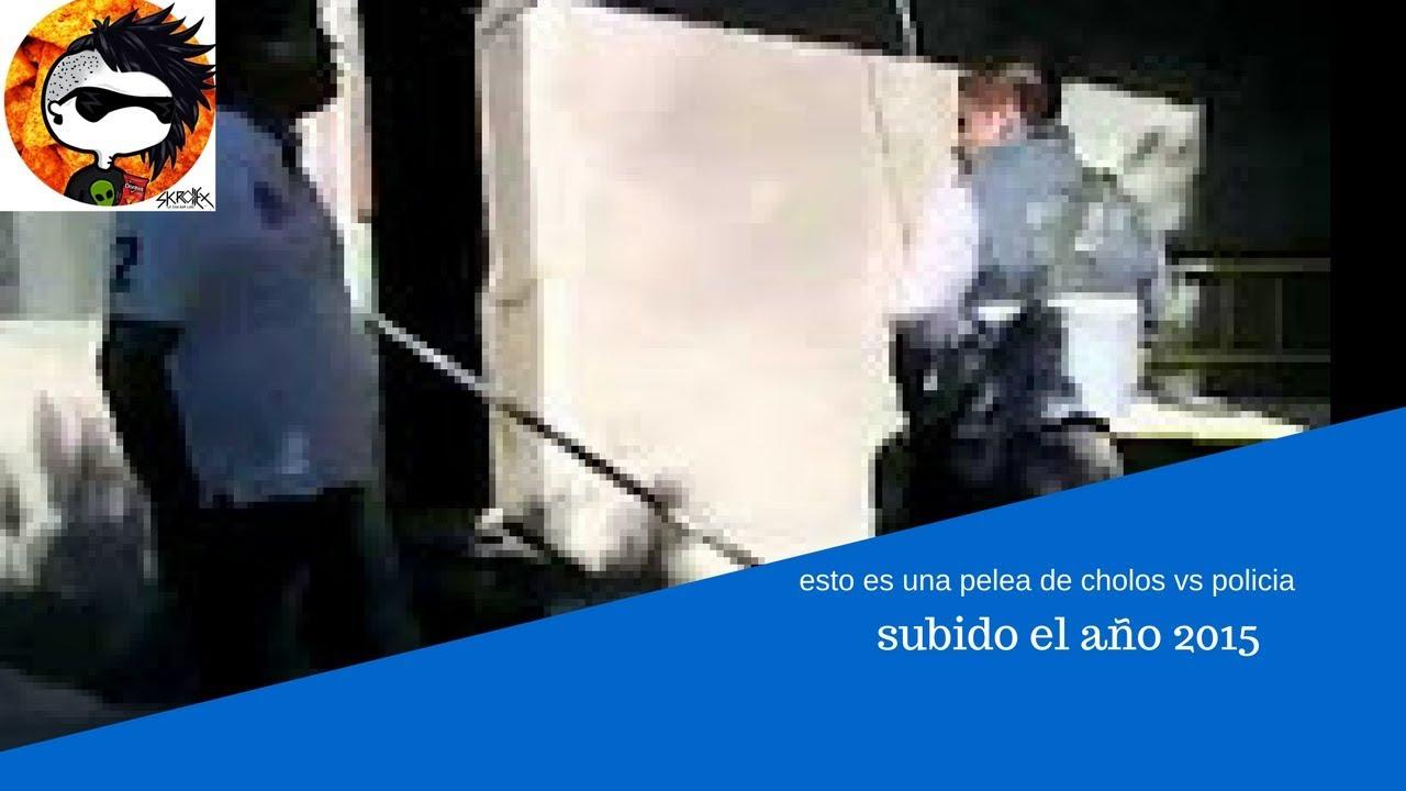 Peleas De Cholos Contra Cholos