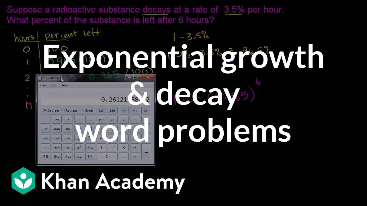 Exponential growth and decay word problems | Algebra II | Khan ...