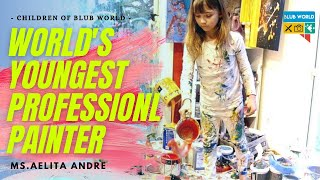 13 Years Old Youngest Professional Painter - Aelita Andre | Children of Blub World