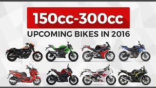 Upcoming 150cc 300cc Bikes in India in 2016