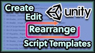 Unity3D - Create, Eḋit and Rearrange Script Templates