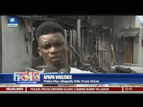 Apapa Violence: Police Man Allegedly Kills Truck Driver