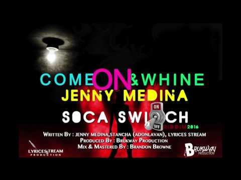 (Antigua Carnival 2016 Soca Music) Jenny Medina - Come On & Whine