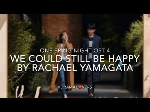 WE COULD STILL BE HAPPY By Rachael Yamagata One Spring Night OST 4)
