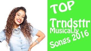 Best Trndsttr Songs Musical.ly 2016 Compilation | Lizzza, babyariel, Loren Beech