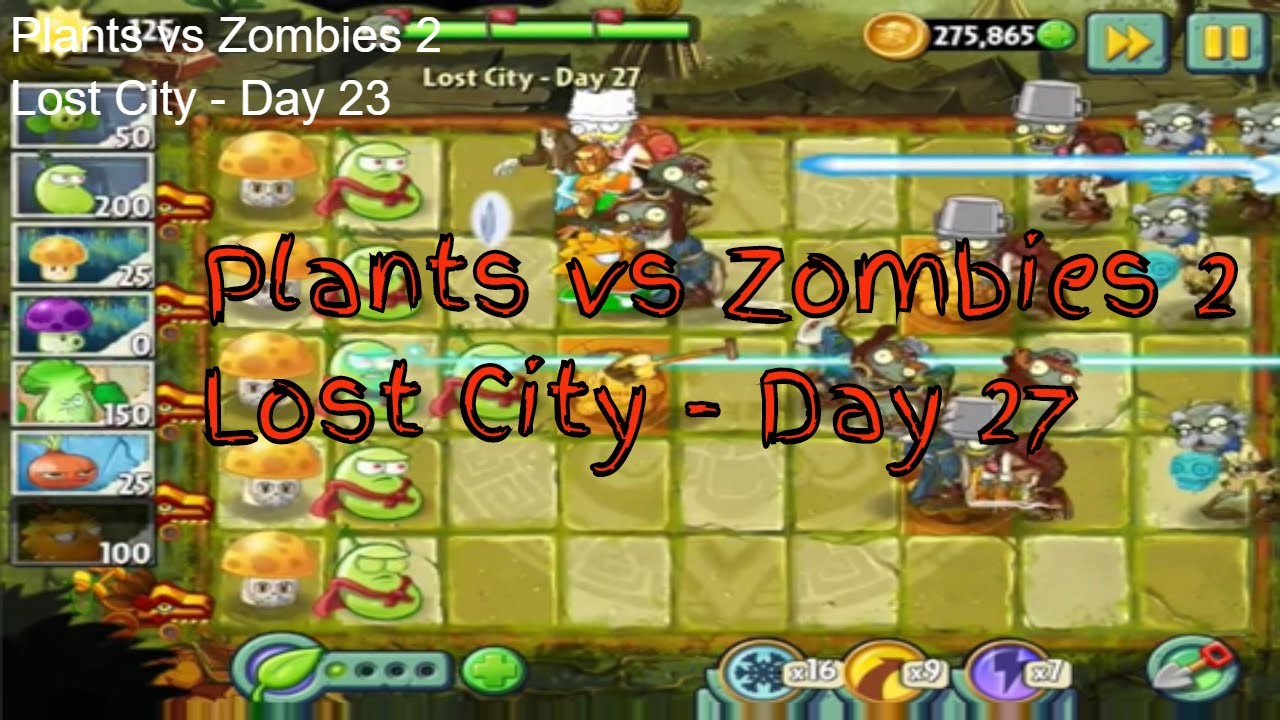 Plants vs Zombies 2 - Lost City - Day 27 (Android / iOS)
