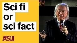 Dr. Michio Kaku: SCI FI or SCI FACT, Part 1