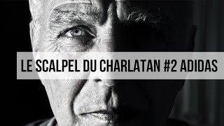 Le scalpel du charlatan #2 Eugen Merher revisite Adidas thumbnail