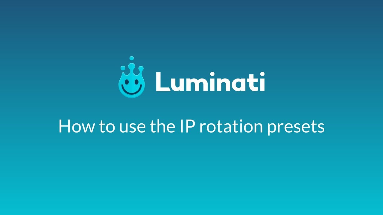 How to choose the right IP rotation preset in the Luminati Proxy Manager