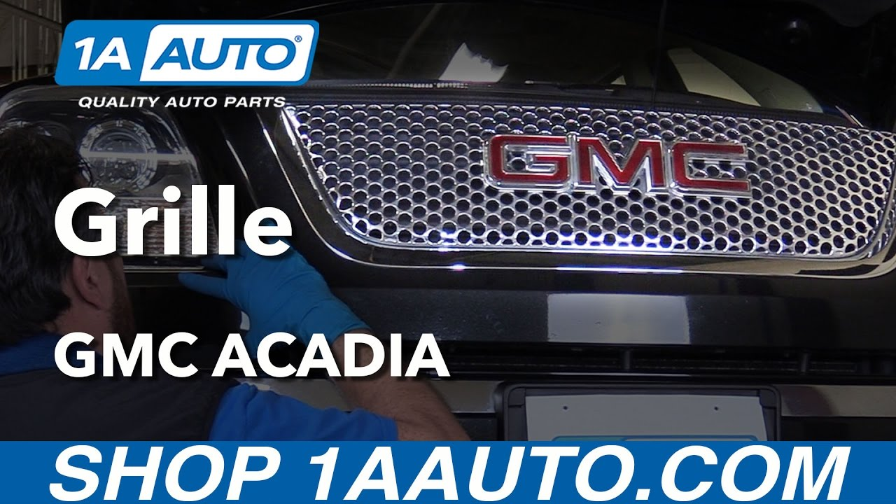 How to install replace grille 2012 gmc acadia buy quality auto parts at 1aauto com