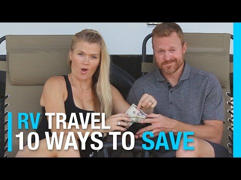 10 WAYS TO SAVE MONEY RVING IN 10 MINUTES | RV LIVING COST