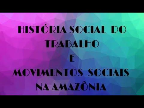 """""""história-social-do-trabalho-e-movimentos-sociais-na-amazônia""""-com-dr.-luís-balkar"""