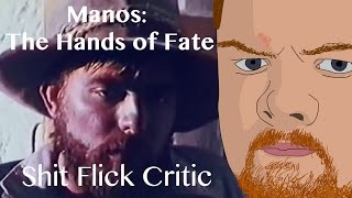 Shit Flick Critic - Manos: The Hands of Fate Review