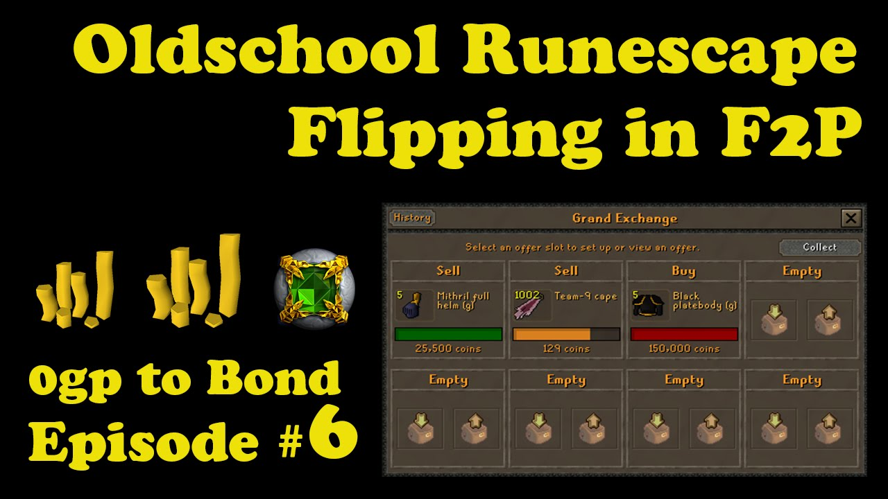 Best Items To Flip Osrs 2021 OSRS] Oldschool Runescape Flipping in F2P [ 0gp to bond
