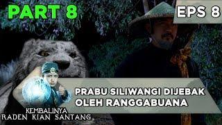 Prabu Siliwangi Dijebak Oleh Ranggabuana - Kembalinya Raden Kian Santang Eps 8