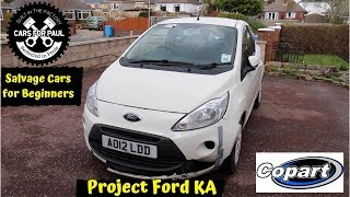 Salvage cars for beginners repairing a Cat N Ford KA