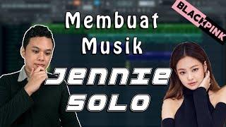 Download lagu Cara Membuat Musik JENNIE BLACKPINK SOLO!