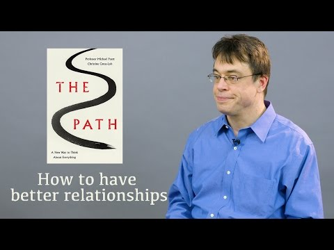 How to have better relationships with Michael Puett | The Path