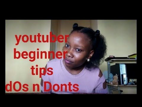 Tips: The Dos N Donts When Starting A  Channel For