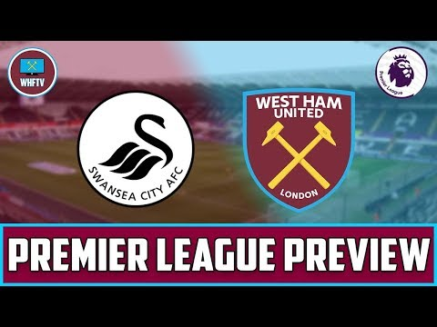 Swansea vs West Ham | Big Match Preview