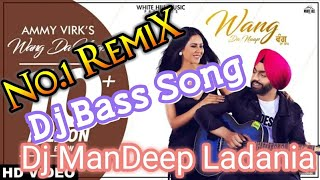 Wang da naap Full Dj Bass RemiX Dj ManDeep Ladania demo flp
